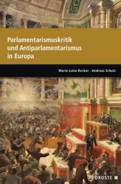 """Buchcover """"Parlamentarismuskritik und Antiparlamentarismus"""" herausgegeben von Marie-Louise Recker, Andreas Schulz"""