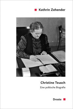 """Buchcover """"Christine Teusch. Eine politische Biografie"""" von Kathrin Zehender"""