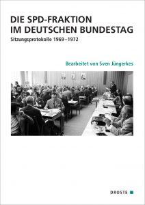 """Buchcover: """"Die SPD-Fraktion im Deutschen Bundestag. Sitzungsprotokolle 1969-1972"""" von Sven Jüngerkes"""