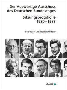 """Buchcover: """"Der Auswärtige Ausschuss des Deutschen Bundestages. Sitzungsprotokolle 1980 - 1983"""" von Joachim Wintzer"""
