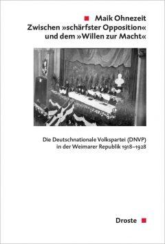 """Buchcover: """"Zwischen """"schärfster Opposition"""" und dem """"Willen zur Macht"""""""" von Maik Ohnezeit"""