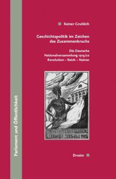 """Buchcover: """"Geschichtspolitik im Zeichen des Zusammenbruchs"""" von Rainer Gruhlich"""
