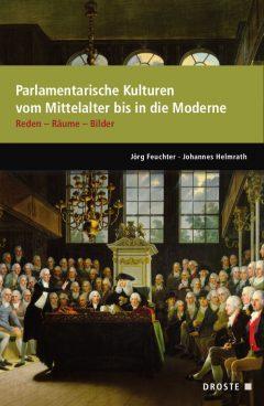 """Buchcover: """"Parlamentarische Kulturen vom Mittelalter bis in die Moderne"""" von Jörg Feuchter, Johannes Helmrath"""