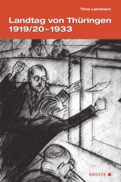 """Buchcover: """"Landtag von Thüringen 1919/20-1933"""" von Timo Leimbach"""