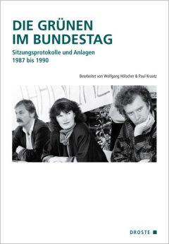 """Buchcover: """"Die GRÜNEN im Bundestag. Sitzungsprotokolle und Anlagen 1987 bis 1990"""" Bearbeitet von Wolfgang Hölscher u. Paul Kraatz"""
