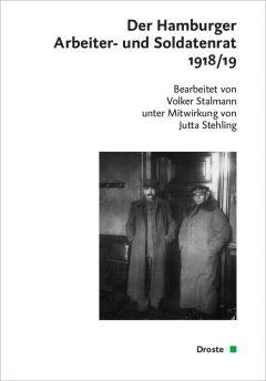 """Buchcover: """"Der Hamburger Arbeiter- und Soldatenrat 1918/19"""" bearbeitet von Volker Stalmann"""