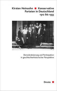 """Buchcover: """"Konservative Parteien in Deutschland 1912 bis 1933. Demokratisierung und Partizipation in geschlechterhistorischer Perspektive"""" von Kirsten Heinsohn"""