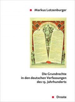 """Buchcover """"Die Grundrechte in den deutschen Verfassungen des 19. Jahrhunderts"""" von Markus Lotzenburger"""