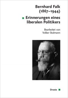 """Buchcover: """"Bernard Falk (1867-1944). Erinnerungen eines liberalen Politikers"""" Bearbeitet von Volker Stalmann"""