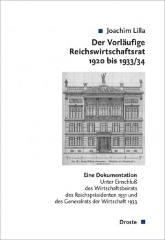 """Buchcover: """"Der Vorläufige Reichswirtschaftsrat 1920 bis 1933/34"""" von Joachim Lilla"""